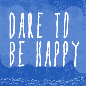 dare to be happy blog